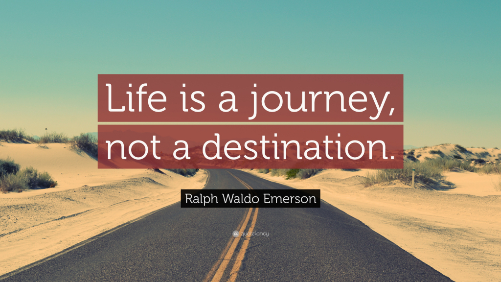 Image result for it's not about the destination it's about the journey quote